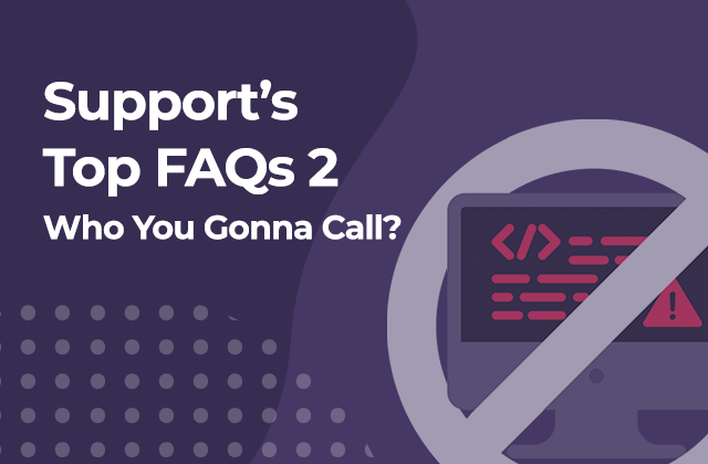 Support FAQ part 2