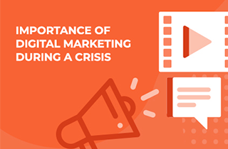 The Importance of Digital Marketing During a Crisis