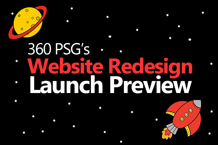 360 PSG's Website Redesign Launch Preview
