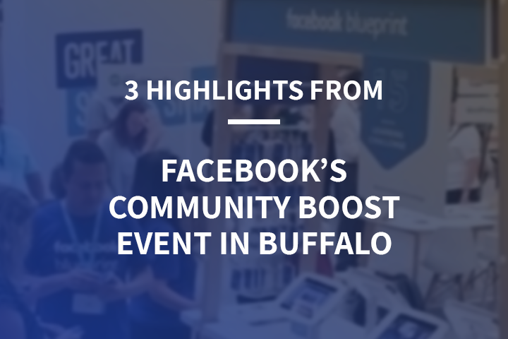 3 Highlights From Facebook's Community Boost Event in Buffalo