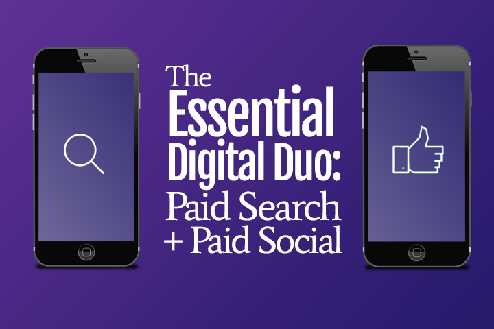 The Essential Digital Duo: Paid Search + Paid Social